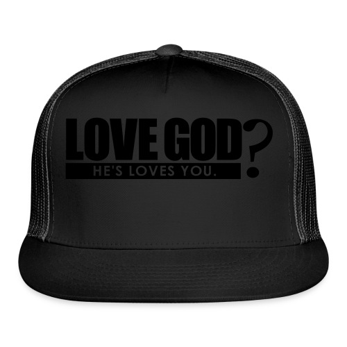 Love God? - Men - Trucker Cap