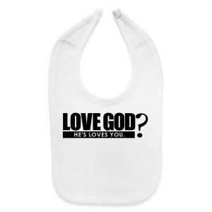 Love God? - Men - Baby Bib