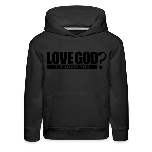 Love God? - Men - Kids' Premium Hoodie