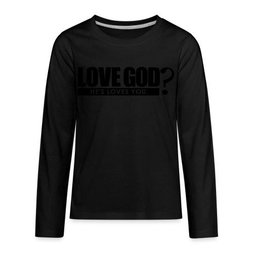 Love God? - Men - Kids' Premium Long Sleeve T-Shirt