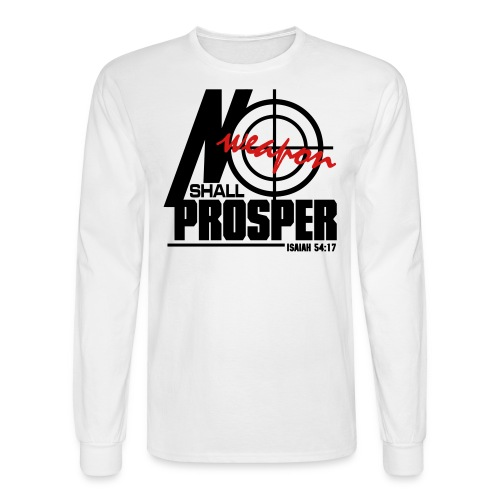 No Weapon Shall Prosper - Men - Men's Long Sleeve T-Shirt