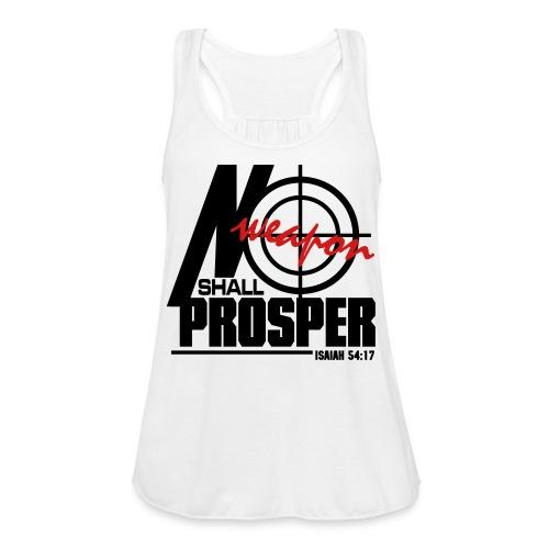 No Weapon Shall Prosper - Men - Women's Flowy Tank Top by Bella