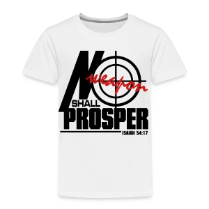No Weapon Shall Prosper - Men - Toddler Premium T-Shirt