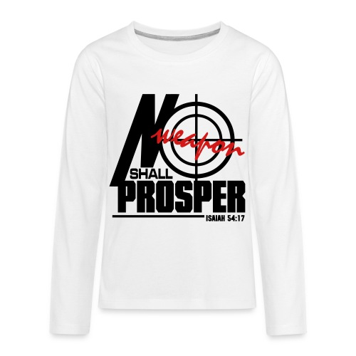 No Weapon Shall Prosper - Men - Kids' Premium Long Sleeve T-Shirt