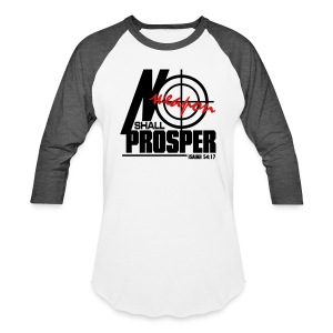 No Weapon Shall Prosper - Men - Baseball T-Shirt