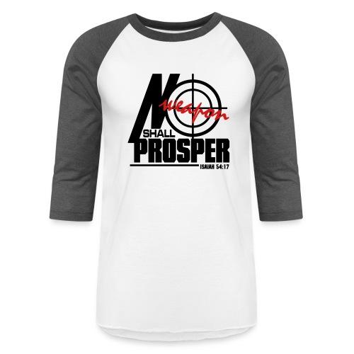 No Weapon Shall Prosper - Men - Baseball T-Shirt