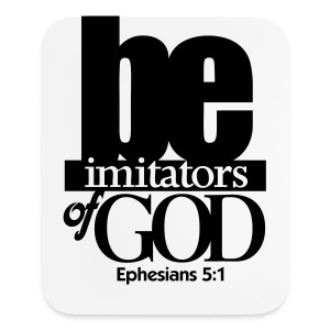 Be Imitators of GOD - Men - Mouse pad Vertical