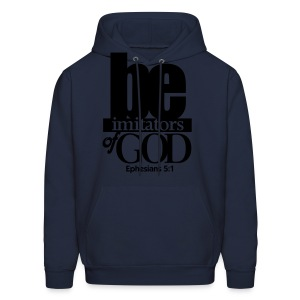Be Imitators of GOD - Men - Men's Hoodie