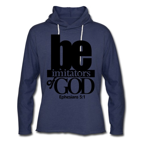 Be Imitators of GOD - Men - Unisex Lightweight Terry Hoodie