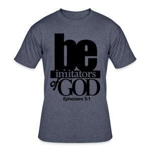 Be Imitators of GOD - Men - Men's 50/50 T-Shirt