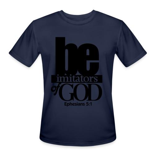 Be Imitators of GOD - Men - Men's Moisture Wicking Performance T-Shirt
