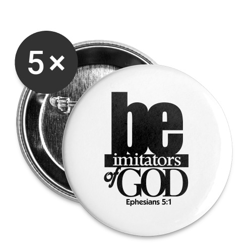 Be Imitators of GOD - Men - Small Buttons
