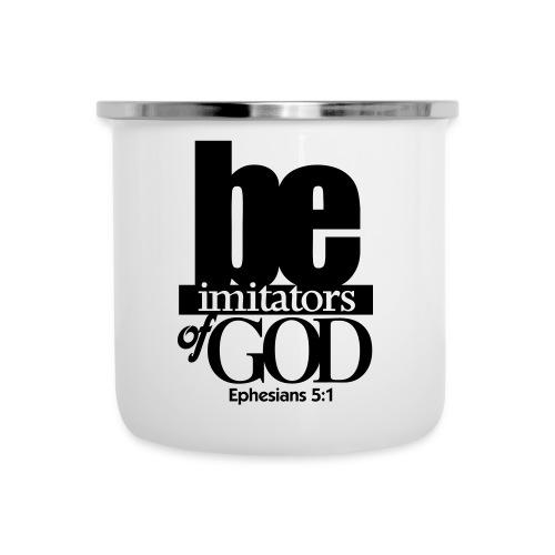 Be Imitators of GOD - Men - Camper Mug