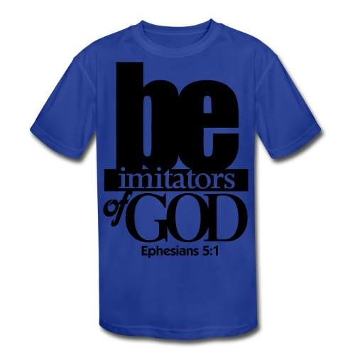 Be Imitators of GOD - Men - Kid's Moisture Wicking Performance T-Shirt
