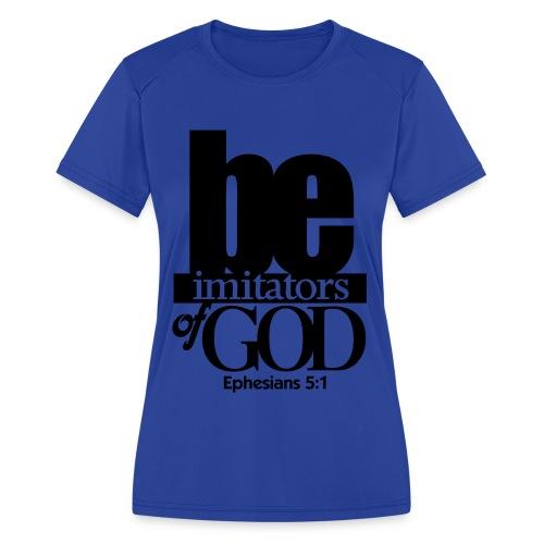 Be Imitators of GOD - Men - Women's Moisture Wicking Performance T-Shirt