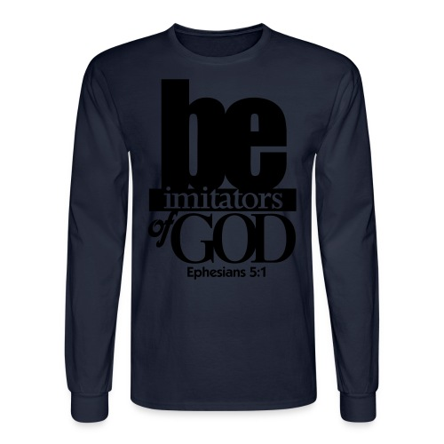 Be Imitators of GOD - Men - Men's Long Sleeve T-Shirt