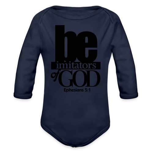 Be Imitators of GOD - Men - Organic Long Sleeve Baby Bodysuit