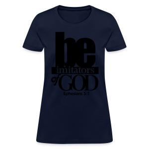 Be Imitators of GOD - Men - Women's T-Shirt