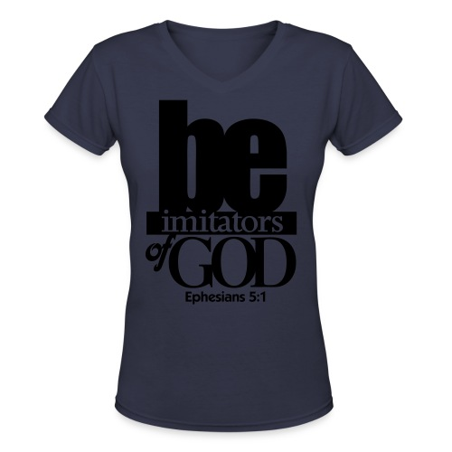 Be Imitators of GOD - Men - Women's V-Neck T-Shirt
