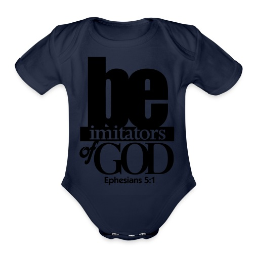 Be Imitators of GOD - Men - Organic Short Sleeve Baby Bodysuit