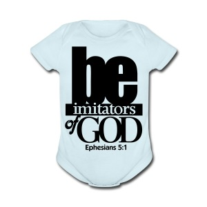 Be Imitators of GOD - Men - Short Sleeve Baby Bodysuit
