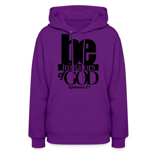 Be Imitators of GOD - Men - Women's Hoodie