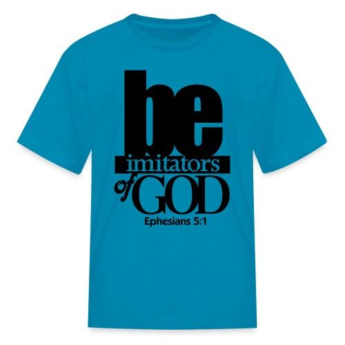 Be Imitators of GOD - Men - Kids' T-Shirt