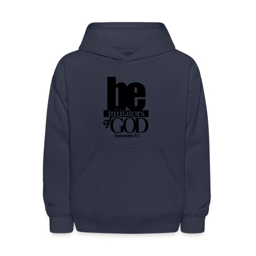 Be Imitators of GOD - Men - Kids' Hoodie