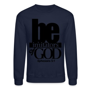 Be Imitators of GOD - Men - Crewneck Sweatshirt