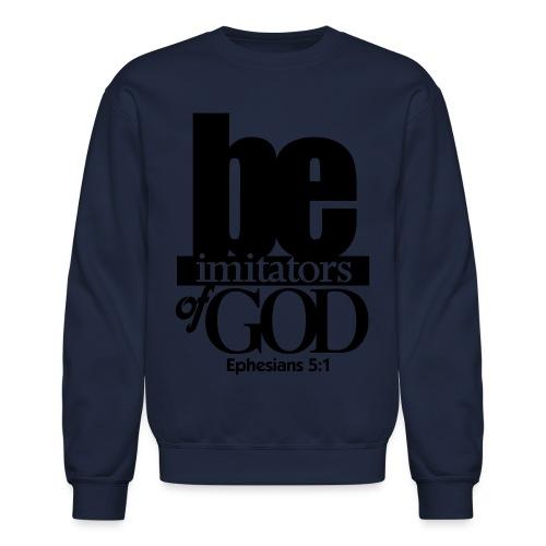 Be Imitators of GOD - Men - Crewneck Sweatshirt