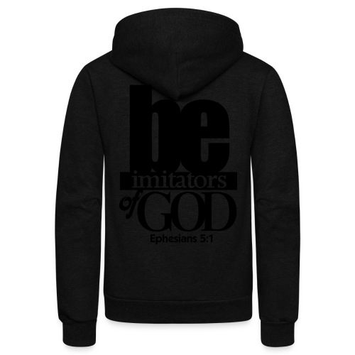 Be Imitators of GOD - Men - Unisex Fleece Zip Hoodie