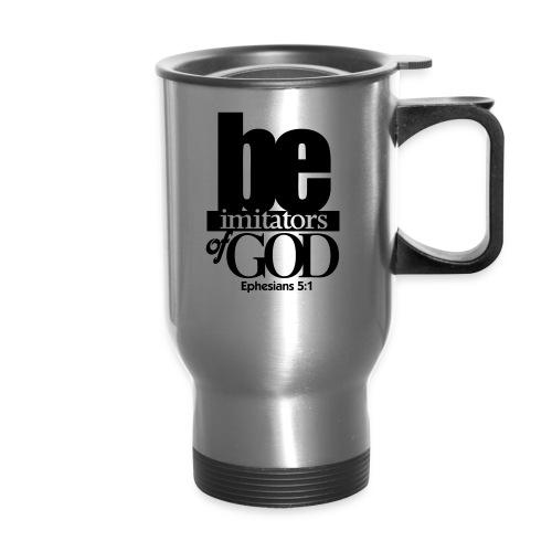 Be Imitators of GOD - Men - Travel Mug