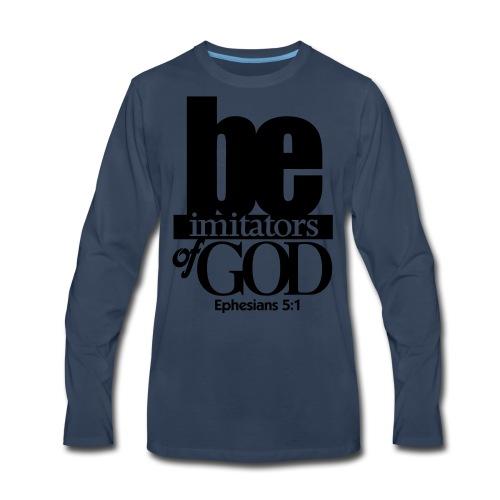Be Imitators of GOD - Men - Men's Premium Long Sleeve T-Shirt