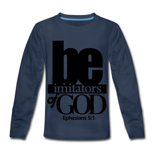 Be Imitators of GOD - Men - Kids' Premium Long Sleeve T-Shirt