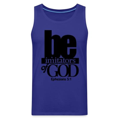 Be Imitators of GOD - Men - Men's Premium Tank