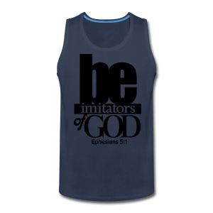 Be Imitators of GOD - Men - Men's Premium Tank