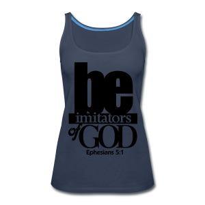 Be Imitators of GOD - Men - Women's Premium Tank Top
