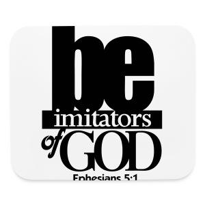 Be Imitators of GOD - Men - Mouse pad Horizontal
