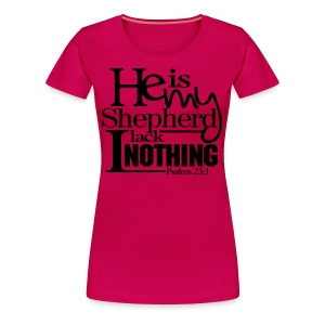 He is My Shepherd - Women - Women's Premium T-Shirt