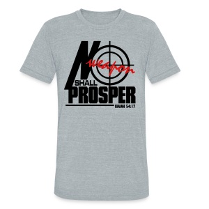 No Weapon Shall Prosper - Women - Unisex Tri-Blend T-Shirt by American Apparel