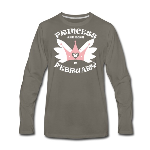 Princess Are Born In February - Men's Premium Long Sleeve T-Shirt