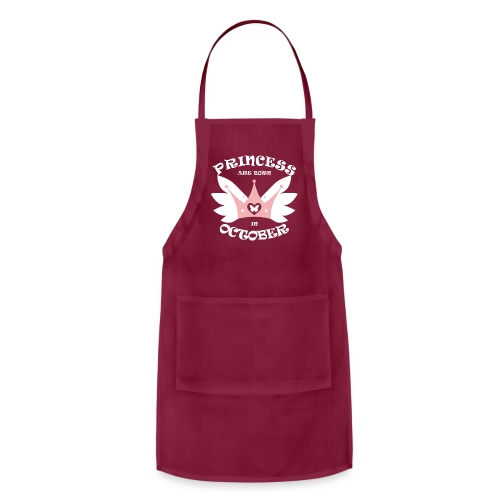 Princess Are Born In October - Adjustable Apron