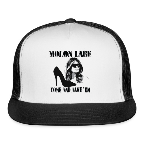 Melania Trump's Shoes: Molon Labe - come and take 'em! - Trucker Cap