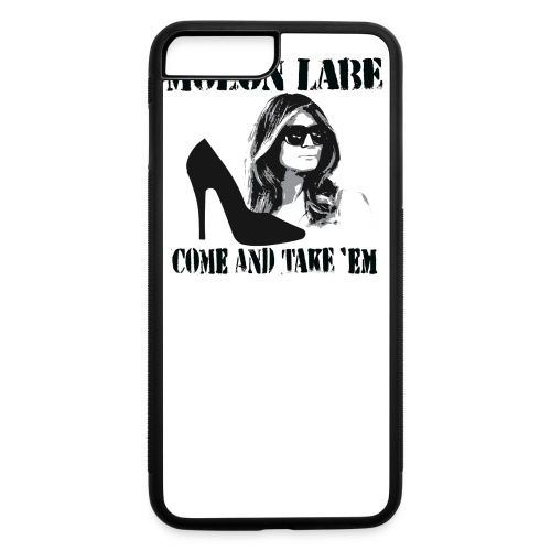 Melania Trump's Shoes: Molon Labe - come and take 'em! - iPhone 7 Plus/8 Plus Rubber Case