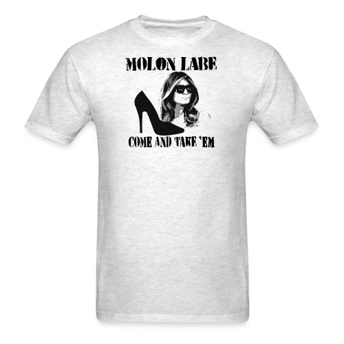 Melania Trump's Shoes: Molon Labe - come and take 'em! - Men's T-Shirt