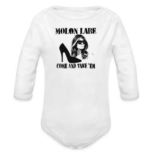 Melania Trump's Shoes: Molon Labe - come and take 'em! - Organic Long Sleeve Baby Bodysuit