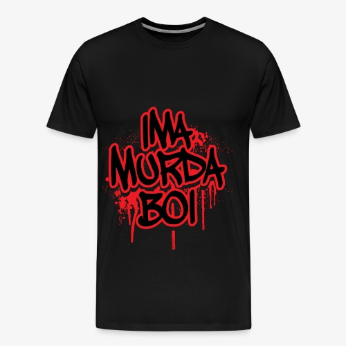 ima murda boi toddler  - Men's Premium T-Shirt