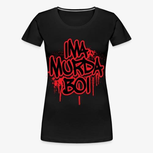 ima murda boi toddler  - Women's Premium T-Shirt