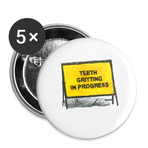 Teeth Gritting in Progress - T-Shirt (Ash) - Small Buttons