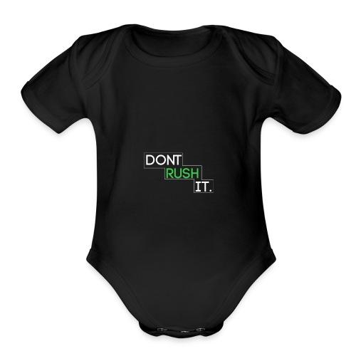 """""""Don't Rush it"""" T-Shirt Logo - Organic Short Sleeve Baby Bodysuit"""